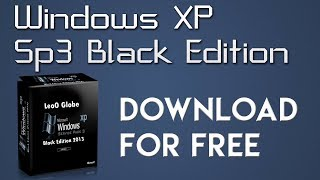 Download Windows xp Sp3 Black Edition 2013 www.leooglobe.com