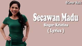 Download Secawan Madu - Kristina (Lirik) Mp3