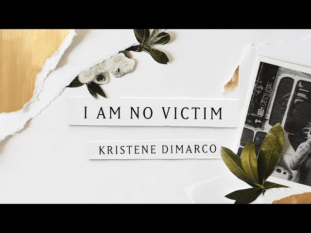 I Am No Victim (Lyric Video) - Kristene DiMarco | Where His Light Was