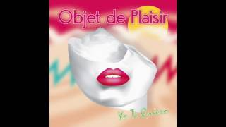 Download Objet de Plaisir – Yo te quiero 2017 (Radio Edit) MP3 song and Music Video