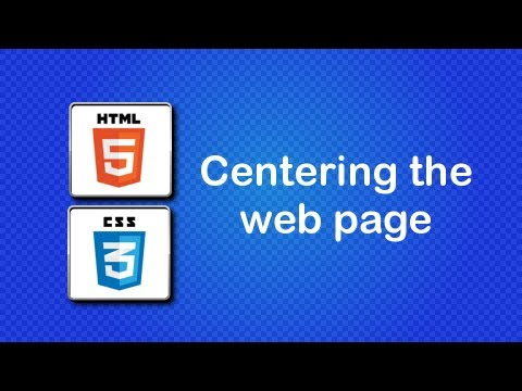 HTML5 And CSS3 Beginner Tutorial 37 - How To Center Your Web Page