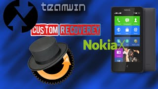 How To install Custom recovery On NokiaX