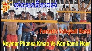 fantastic-volleyball-match-kh-super-neymar-phanna-kmao-vs-kdo-mit-hour-18-may-2019