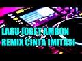 Lagu Joget Ambon Terbaru Remix Cinta Imitasi   Mp3 - Mp4 Download