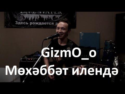 GizmO_o - Мөхәббәт илендә (Башкирский рок)