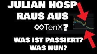 Julian Hosp raus aus TenX PAY - was ist passiert? Was nun? Kontroverse? Ledger, Qtum und 51% Attacke