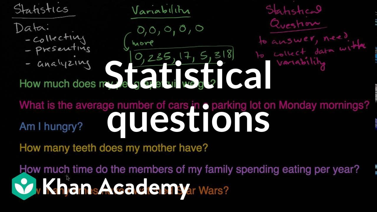 Statistical questions (video)   Khan Academy [ 720 x 1280 Pixel ]