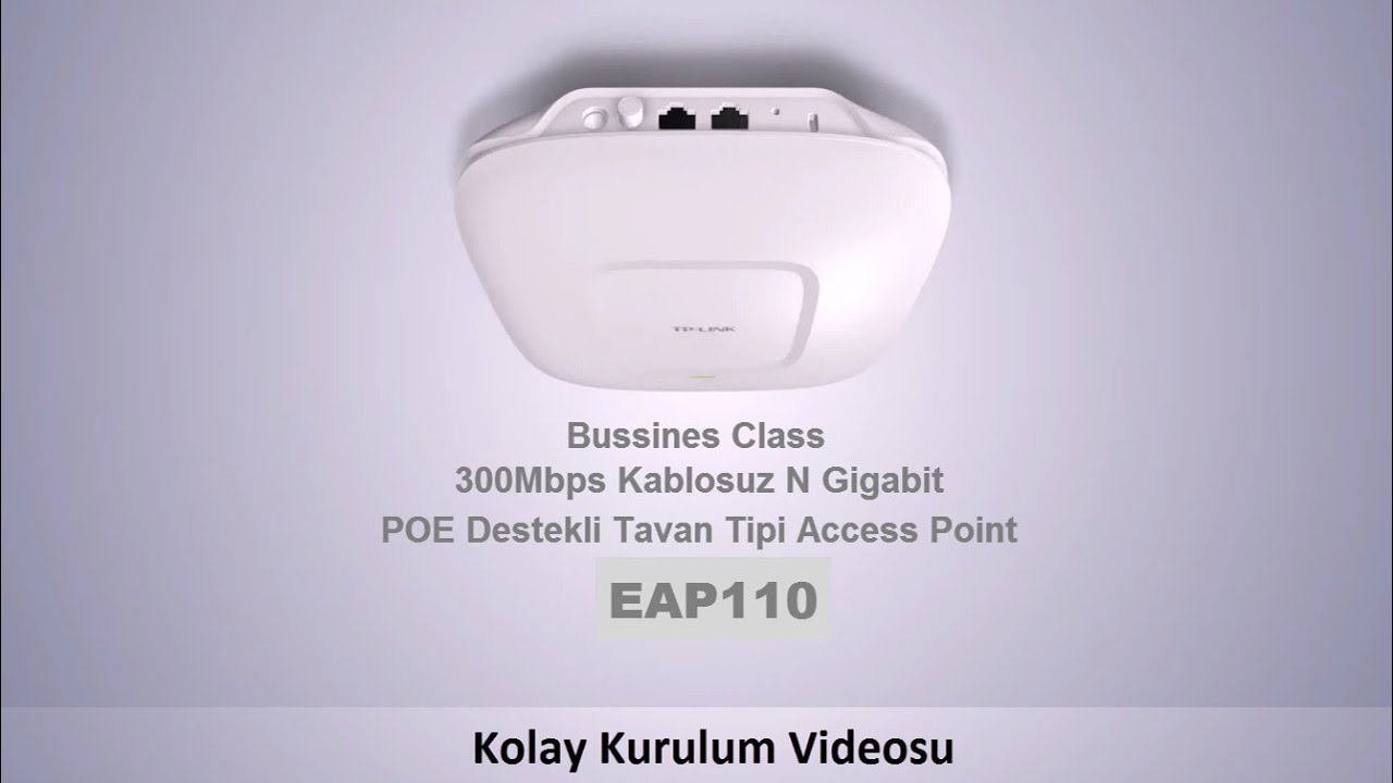 300mbps Kablosuz N Tavan Tipi Access Point Eap110 Kurulumu Youtube Tp Link Wireless Eap 110 Trkye