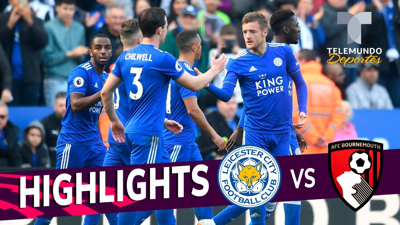 Leicester City Vs Bournemouth 2 0 Goals Highlights