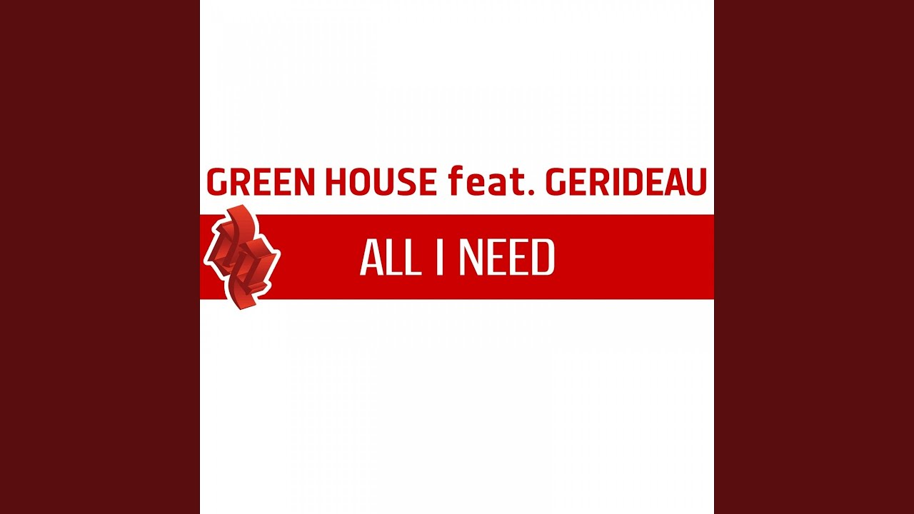 All i need feat gerideau dance mix youtube for T green srl