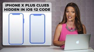 iPhone X Plus clues may hide in iOS 12 code (The Apple Core)