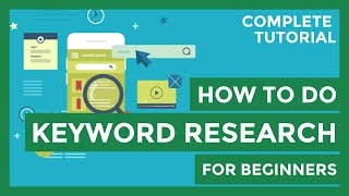How to Do Keyword Research for Beginners - 100% Complete Tutorial