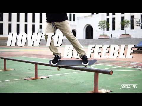 GRIND TV : how to BS Feeble วิธีเล่นท่า BS feeble