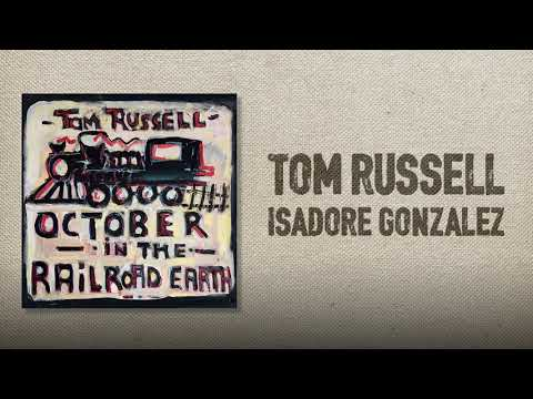 Tom Russell - Isadore Gonzalez Mp3