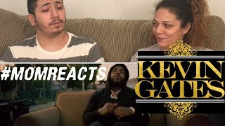 Mom Reacts to Kevin Gates VOUCH OFFICIAL MUSIC VIDEO  REACTION