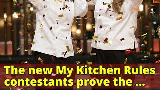 The new My Kitchen Rules contestants prove the show is going in a different direction.