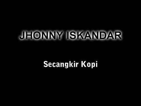 Secangkir Kopi - Jhonny Iskandar