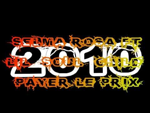 Selma rosa feat lil soul child - Payer le prix