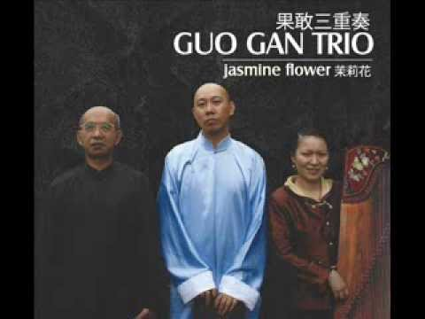 Guo Gan Trio . 果敢三重奏 ---- 高山流水 ( Lofty Mountains and Flowing Water )