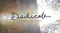 DEDICATE - A 30 Day Yoga Journey