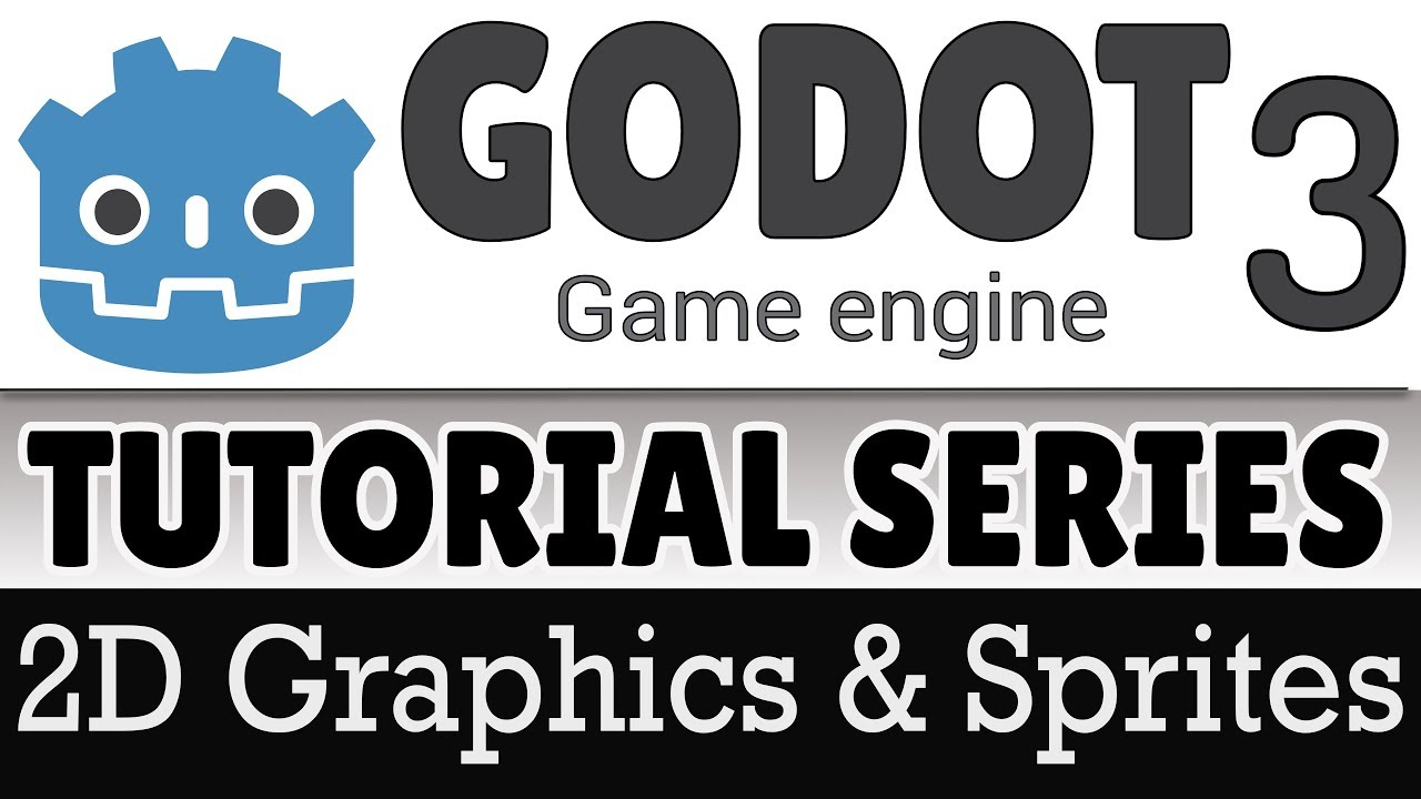 2D Graphics, Sprites and Animation -- Godot 3 Tutorial Series