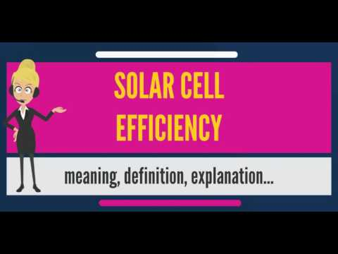 What is SOLAR CELL EFFICIENCY? What does SOLAR CELL EFFICIENCY mean? SOLAR CELL EFFICIENCY meaning