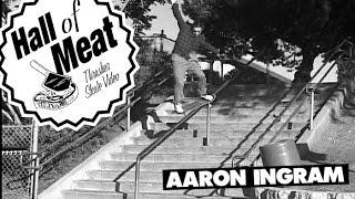 Hall Of Meat: Aaron Ingram