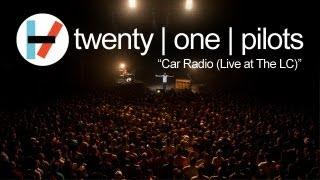 twenty one pilots: Car Radio (LIVE)
