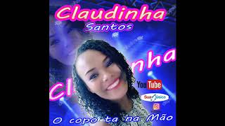 Gambar cover Claudinha Santos O copo ta na Mão