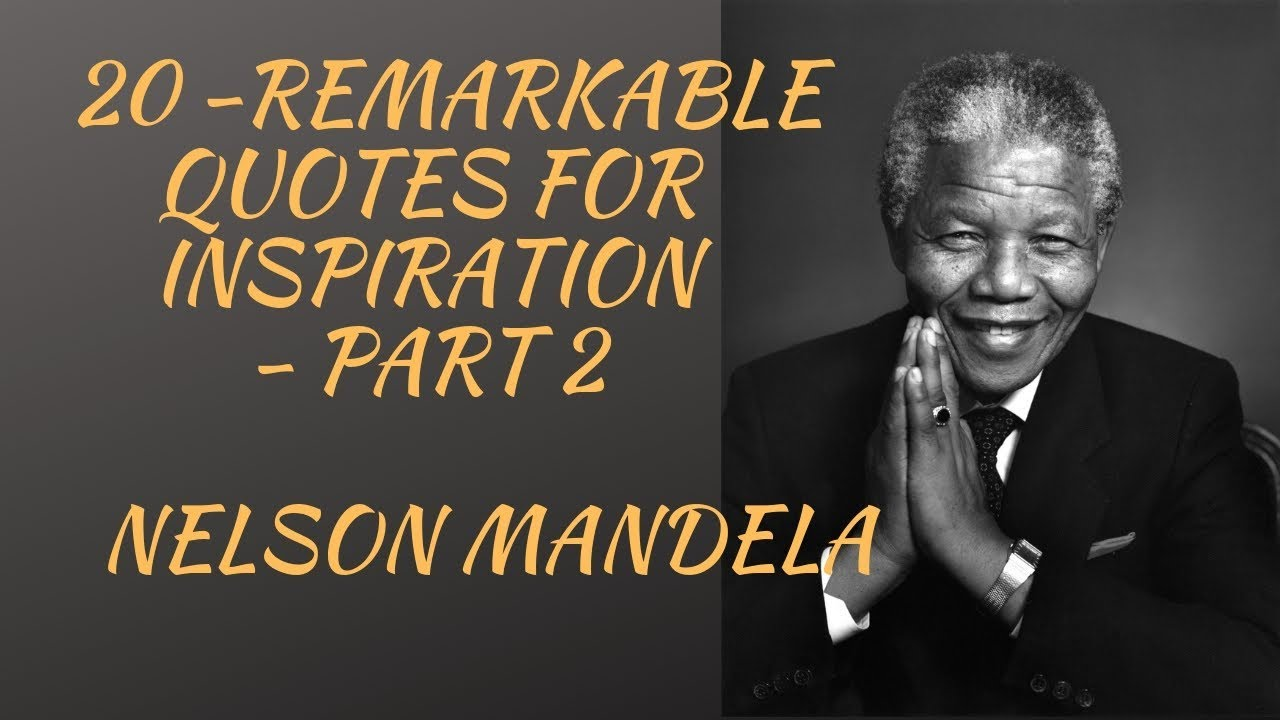 Inspiring Nelson Mandela Quotes Part 2 Youtube