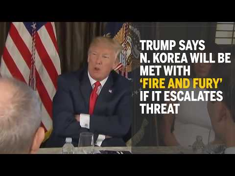 Trump says North Korea will be met with 'fire and fury'