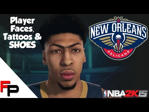 NBA2K15 - New Orleans Pelicans - Player Faces, Tattoos and Shoes