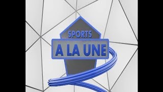 REPLAY - Sports A La Une - Pr : MAME FATOU NDOYE - 10 Septembre 2018