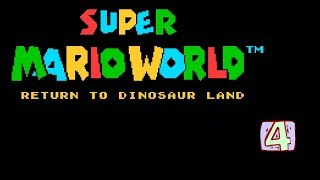 Super Mario World - Return to Dinosaur Land (SMW Hack) World 4 | No Commentary