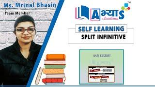 Split Infinitive | English | Non Finites | Ms. Mrinal Bhasin | Abhyas Academy | abhyasonline.in