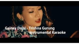 Gainey Dajai - Trishna Gunung | Original Instrumental Karaoke with Lyrics