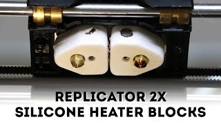 Install Silicone Heater Blocks for MakerBot Replicator 2X