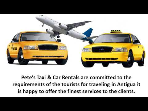 Pete's Taxi and Car Rental: Obtaining The Best Traveling Mode With Antigua Car Rentals
