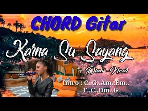 Lirik Chord Karna Su Sayang Near-Sorowea