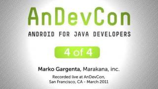 AnDevCon: Android for Java Developers - Marko Gargenta, Pt. 4