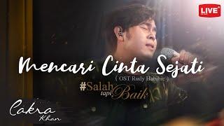 Download lagu Cakra Khan - Mencari Cinta Sejati #SalahTapiBaik
