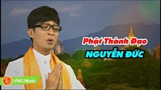 Phật Thành Đạo | NGUYỄN ĐỨC | Music Video Official | Nhạc Phật Giáo Hay Nhất 2017