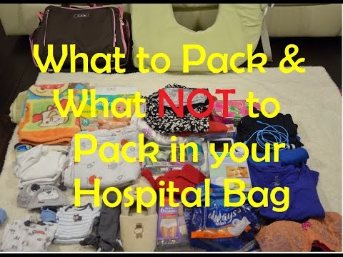 What To Pack And What NOT To Pack In Your Hospital Bag!