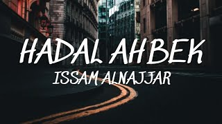 Download Hadal Ahbek - Issam Alnajjar (TikTok Slowed) (Lyrics)🎵