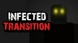 """Infected Transition"" Roblox Creepypasta"