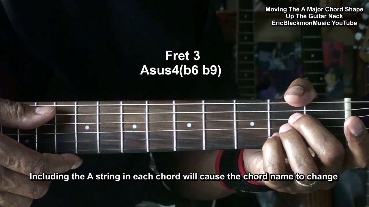 Moving Guitar Chord Shapes Up The Guitar Neck A Major Names Of