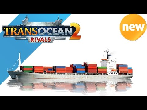 TransOcean 2 Rivals REVIEW  UPDATE Patch 1.0.6 + 1.0.8 | Campaign  Ch2 (part 1) ENGLISH