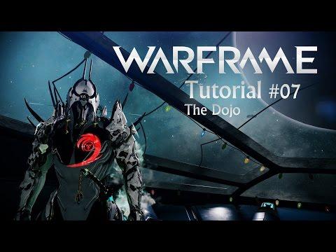 Warframe Tutorial #07 - The Dojo