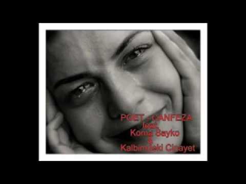 POET - CANFEZA feat. Koma Sayko  - Kalbimdeki Cinayet