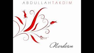 Abdullah Takdim - Sensin Allahim 2010 (Nerdesin)